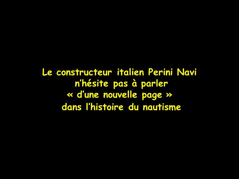Le constructeur italien Perini Navi nhésite pas à parler « dune nouvelle page » dans lhistoire du nautisme
