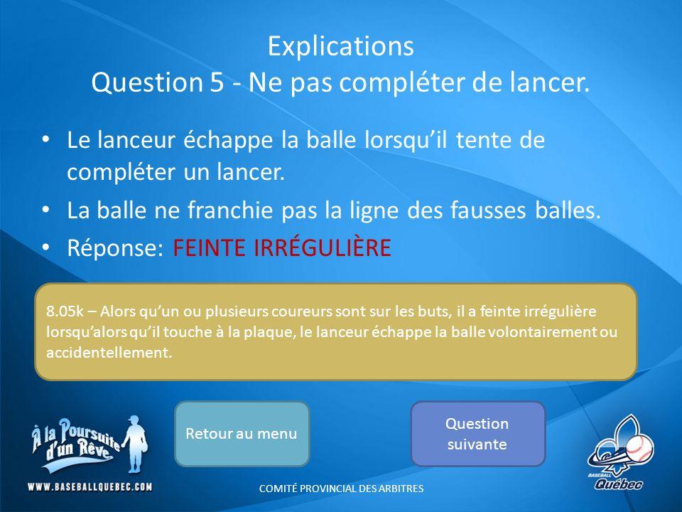 Explications Question 5 - Ne pas compléter de lancer.