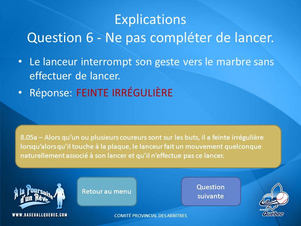 Explications Question 6 - Ne pas compléter de lancer.