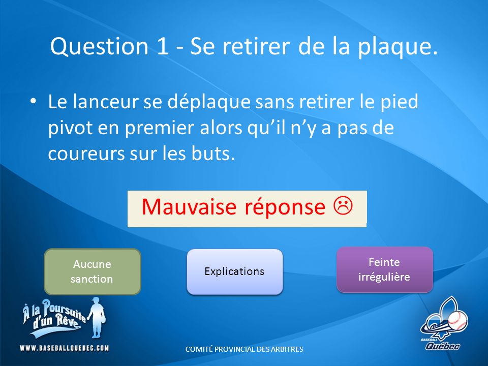 Question 1 - Se retirer de la plaque.