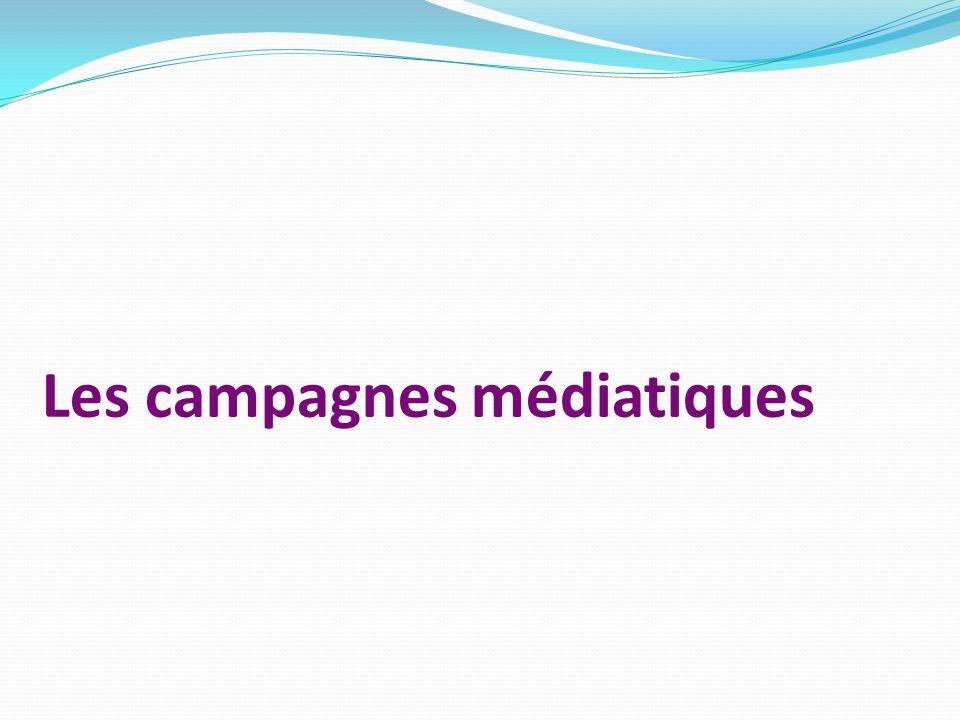 Les campagnes médiatiques