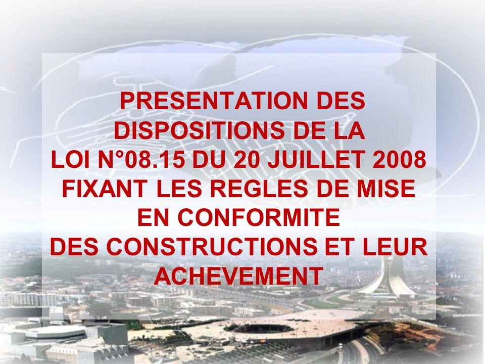 PRESENTATION DES DISPOSITIONS DE LA LOI N°08.15 DU 20 JUILLET 2008 FIXANT LES REGLES DE MISE EN CONFORMITE DES CONSTRUCTIONS ET LEUR ACHEVEMENT