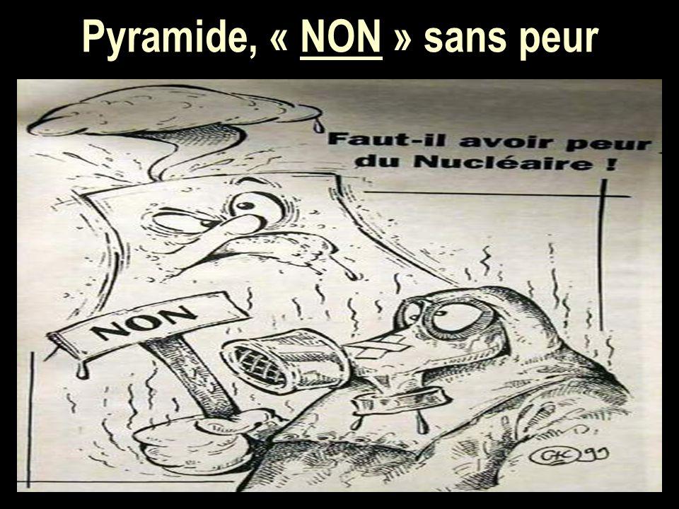 Pyramide, « NON » sans peur
