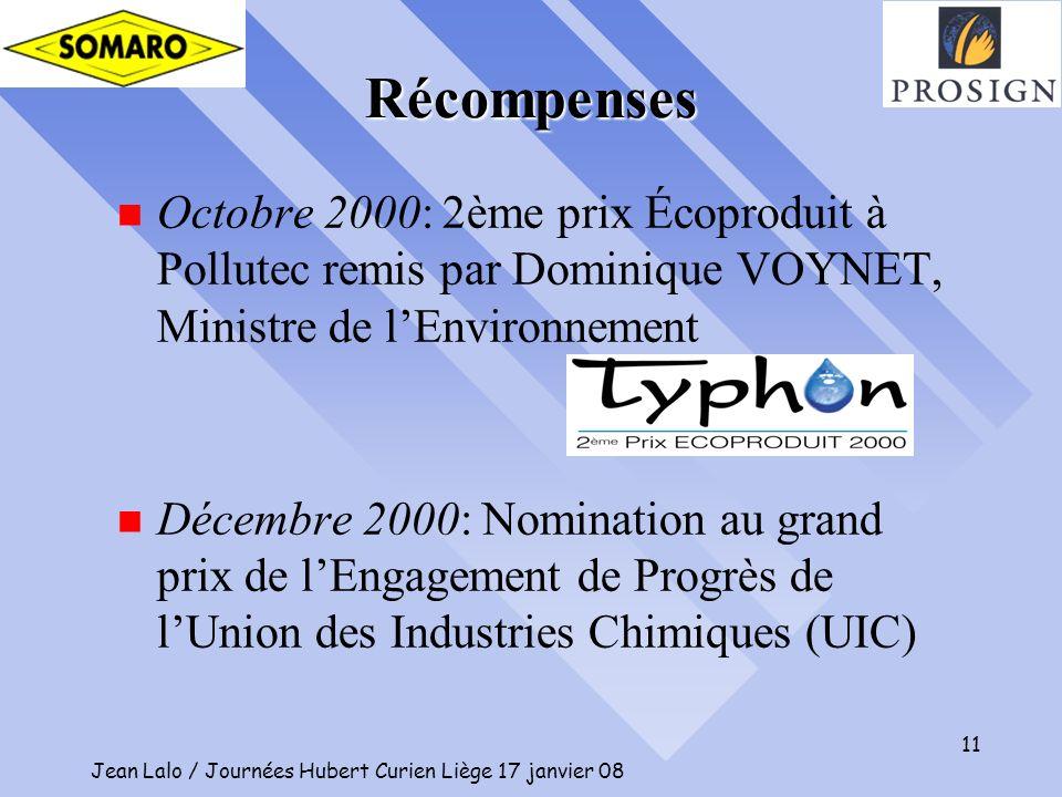 Jean Lalo / Journées Hubert Curien Liège 17 janvier 08 11 n Octobre 2000: 2ème prix Écoproduit à Pollutec remis par Dominique VOYNET, Ministre de lEnv