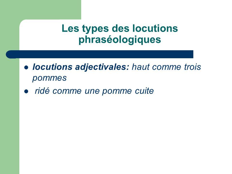 Les types des locutions phraséologiques locutions adjectivales: haut comme trois pommes ridé comme une pomme cuite