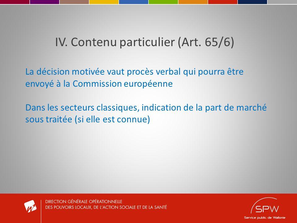 IV. Contenu particulier (Art. 65/6) La décision motivée vaut procès verbal qui pourra être envoyé à la Commission européenne Dans les secteurs classiq