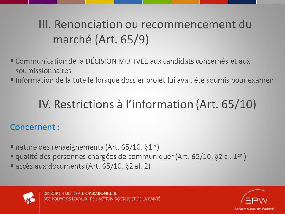III. Renonciation ou recommencement du marché (Art. 65/9) Communication de la DÉCISION MOTIVÉE aux candidats concernés et aux soumissionnaires Informa