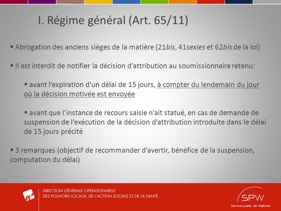 I. Régime général (Art. 65/11) Abrogation des anciens sièges de la matière (21bis, 41sexies et 62bis de la loi) Il est interdit de notifier la décisio