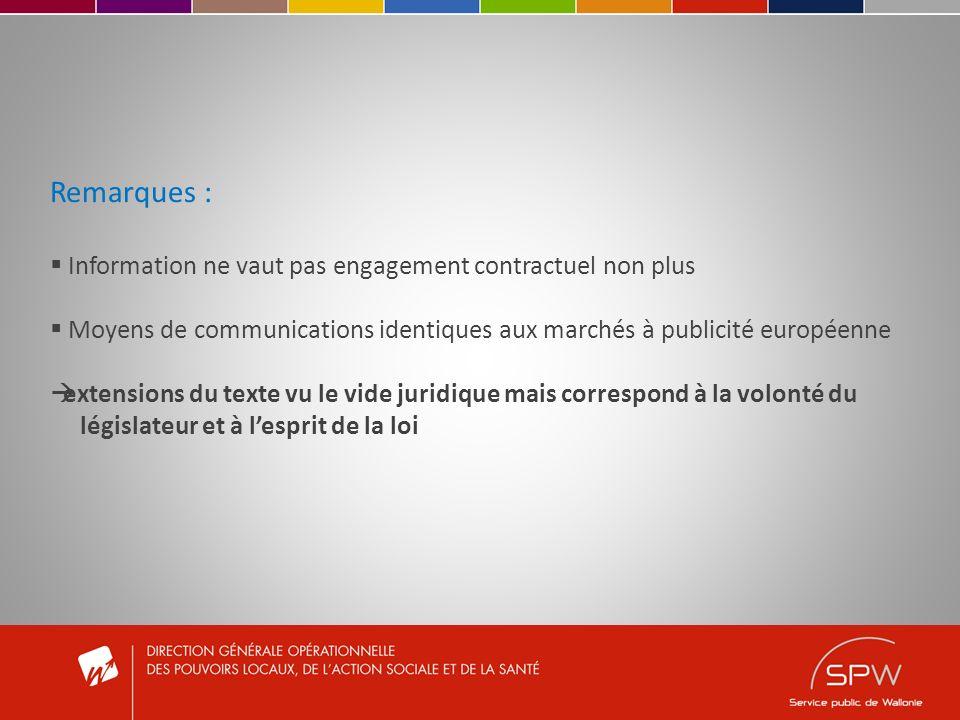 Remarques : Information ne vaut pas engagement contractuel non plus Moyens de communications identiques aux marchés à publicité européenne extensions