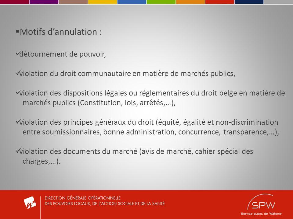 Motifs dannulation : détournement de pouvoir, violation du droit communautaire en matière de marchés publics, violation des dispositions légales ou ré