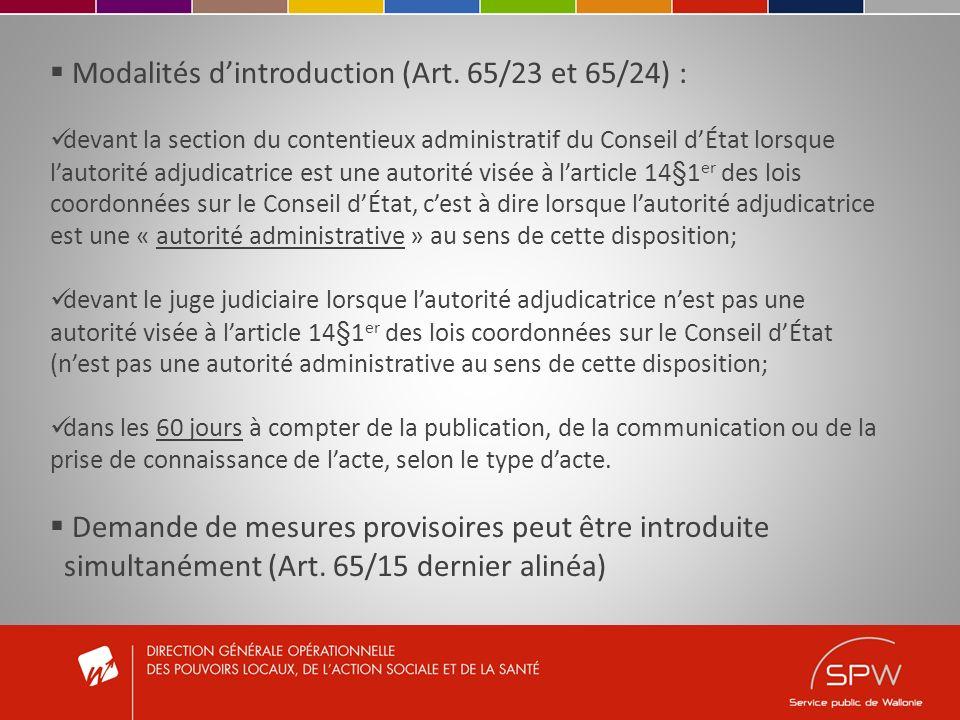 Modalités dintroduction (Art. 65/23 et 65/24) : devant la section du contentieux administratif du Conseil dÉtat lorsque lautorité adjudicatrice est un