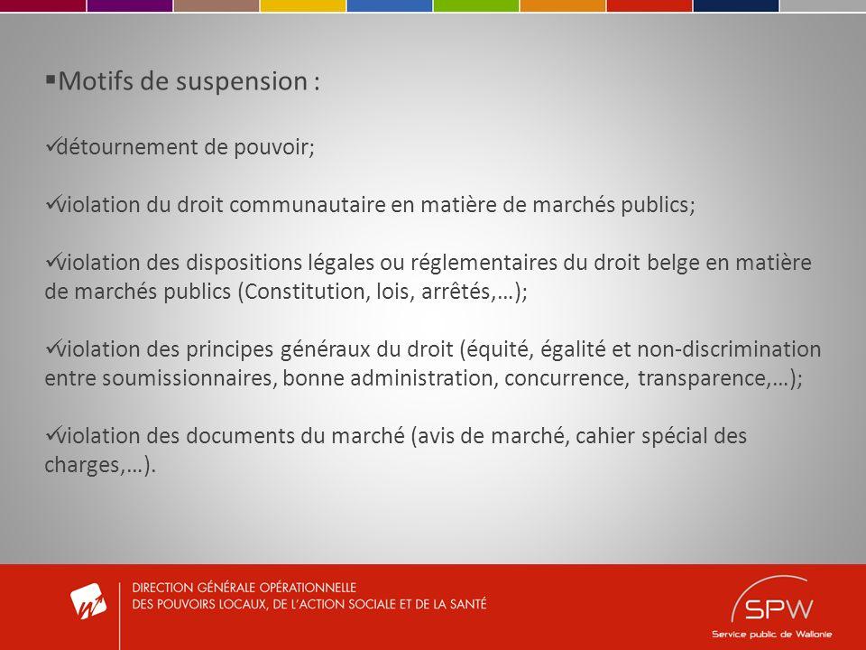 Motifs de suspension : détournement de pouvoir; violation du droit communautaire en matière de marchés publics; violation des dispositions légales ou