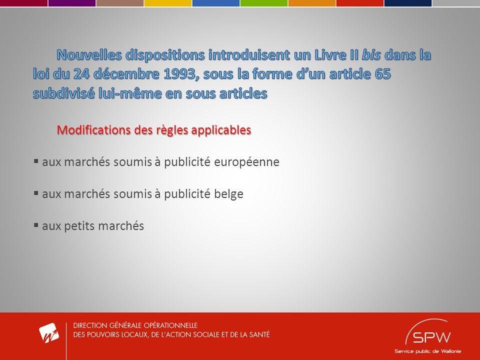III.Les petits marchés Bases légales Art. 65/29 de la loi Art.