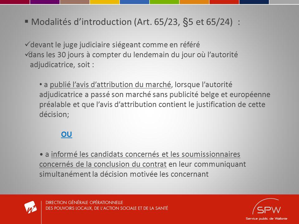 Modalités dintroduction (Art. 65/23, §5 et 65/24) : devant le juge judiciaire siégeant comme en référé dans les 30 jours à compter du lendemain du jou