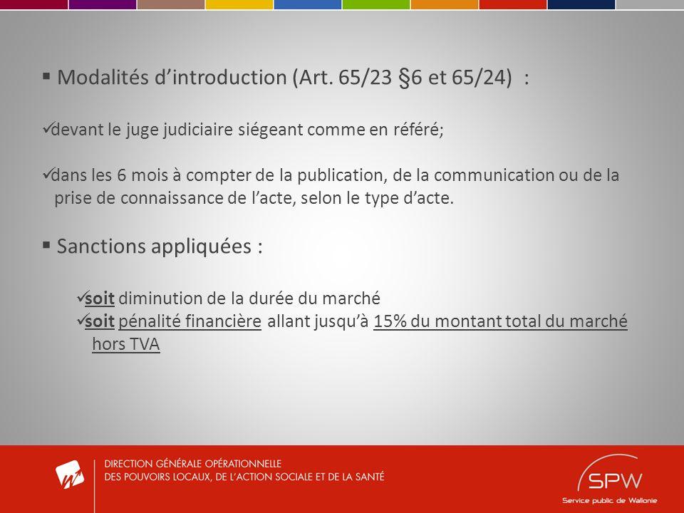 Modalités dintroduction (Art. 65/23 §6 et 65/24) : devant le juge judiciaire siégeant comme en référé; dans les 6 mois à compter de la publication, de
