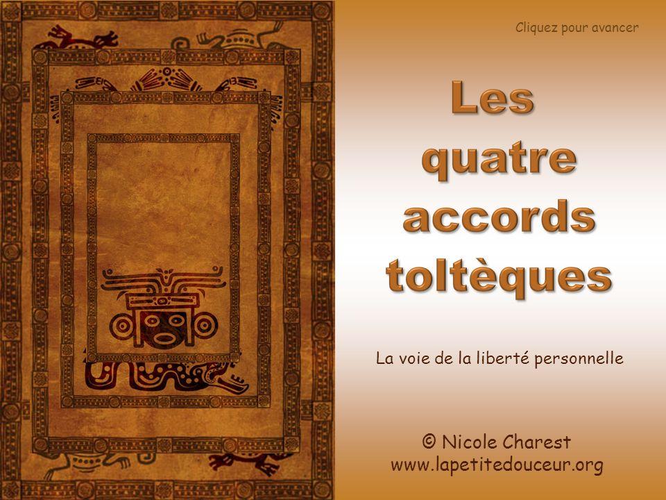 © Nicole Charest www.lapetitedouceur.org Cliquez pour avancer La voie de la liberté personnelle