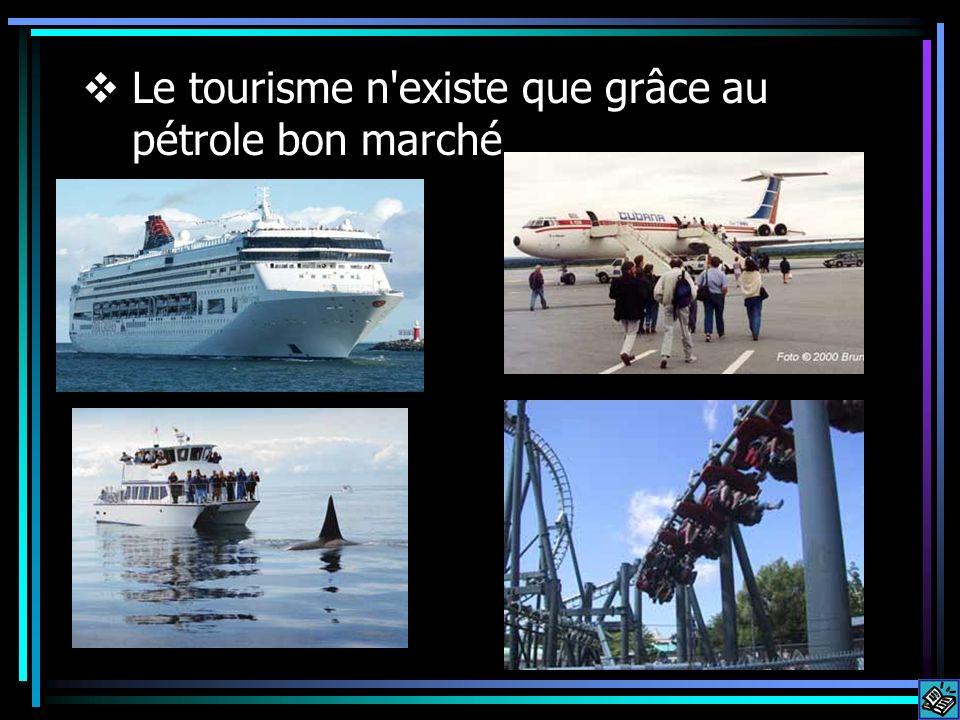 Le tourisme n existe que grâce au pétrole bon marché