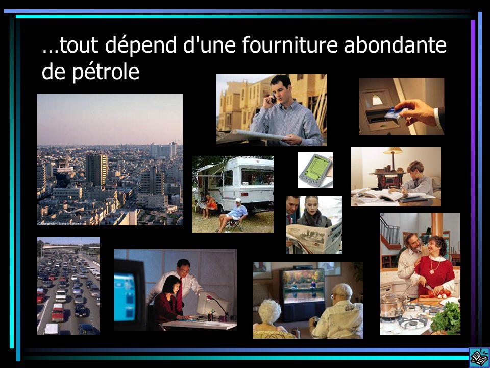 …tout dépend d une fourniture abondante de pétrole