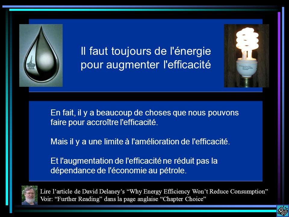Il faut toujours de l énergie pour augmenter l efficacité En fait, il y a beaucoup de choses que nous pouvons faire pour accroître l efficacité.