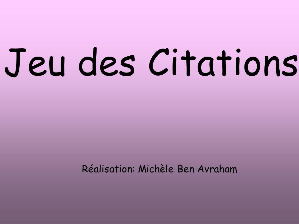 Jeu des Citations Réalisation: Michèle Ben Avraham