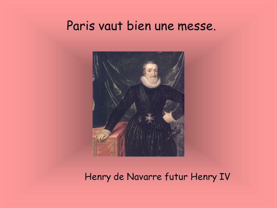 Paris vaut bien une messe. Henry de Navarre futur Henry IV