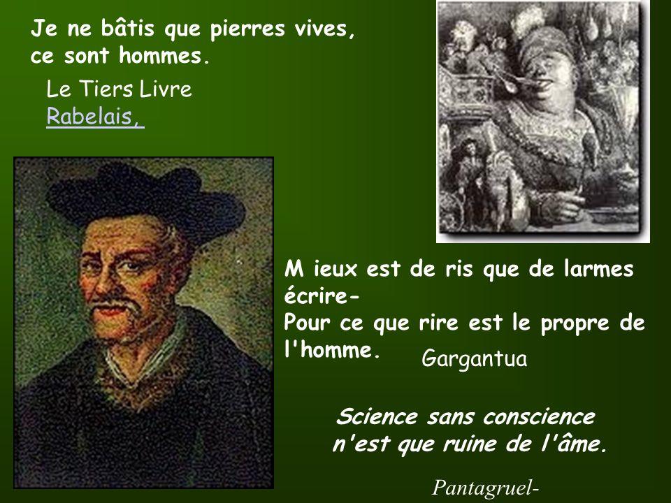 Science sans conscience n est que ruine de l âme.