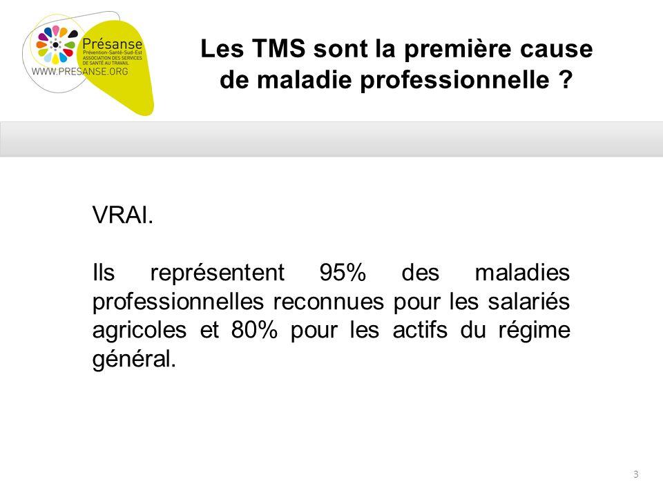 Les TMS sont la première cause de maladie professionnelle .