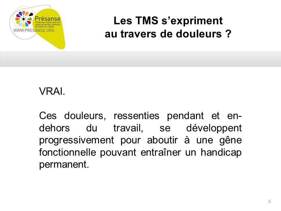 Testez vos connaissances! Les TMS affectent les articulations ? Vrai ou faux 6