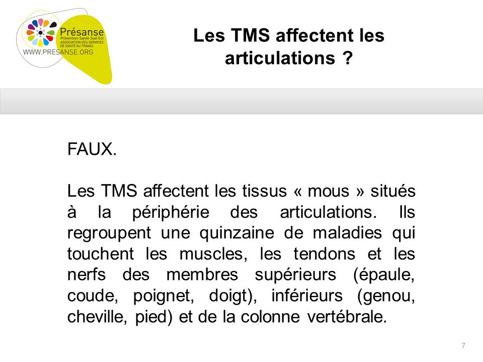 Les TMS affectent les articulations . FAUX.
