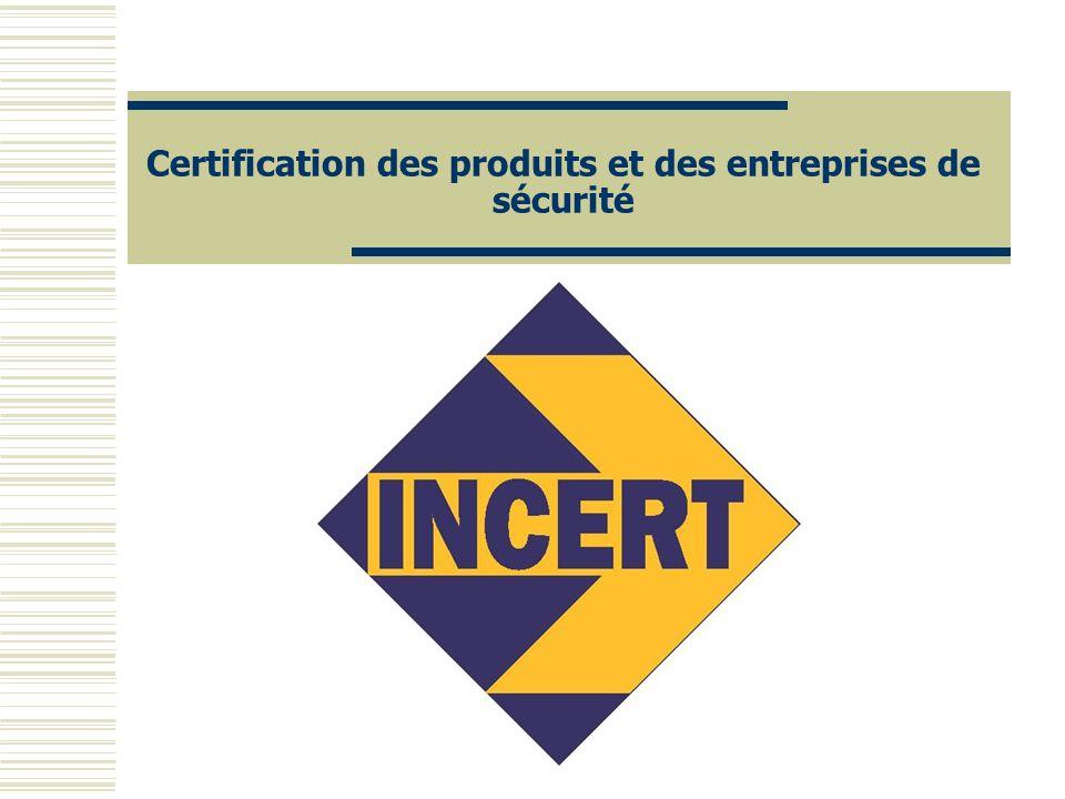 Certification des produits et des entreprises de sécurité