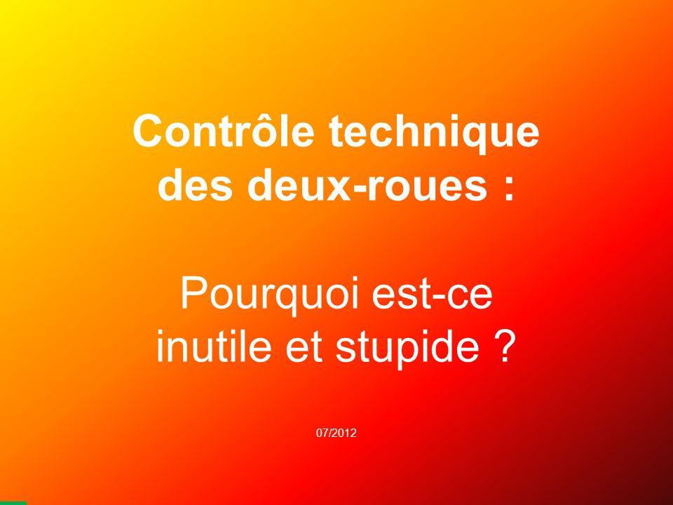 Contrôle technique des deux-roues : Pourquoi est-ce inutile et stupide 07/2012