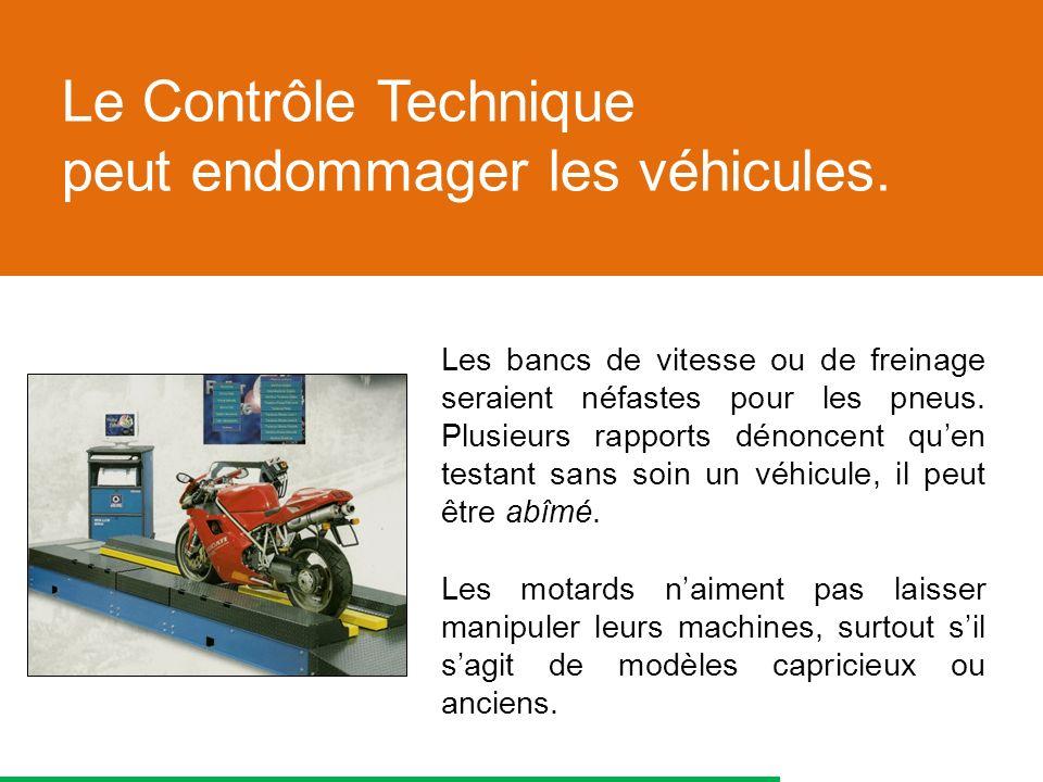 Les bancs de vitesse ou de freinage seraient néfastes pour les pneus.