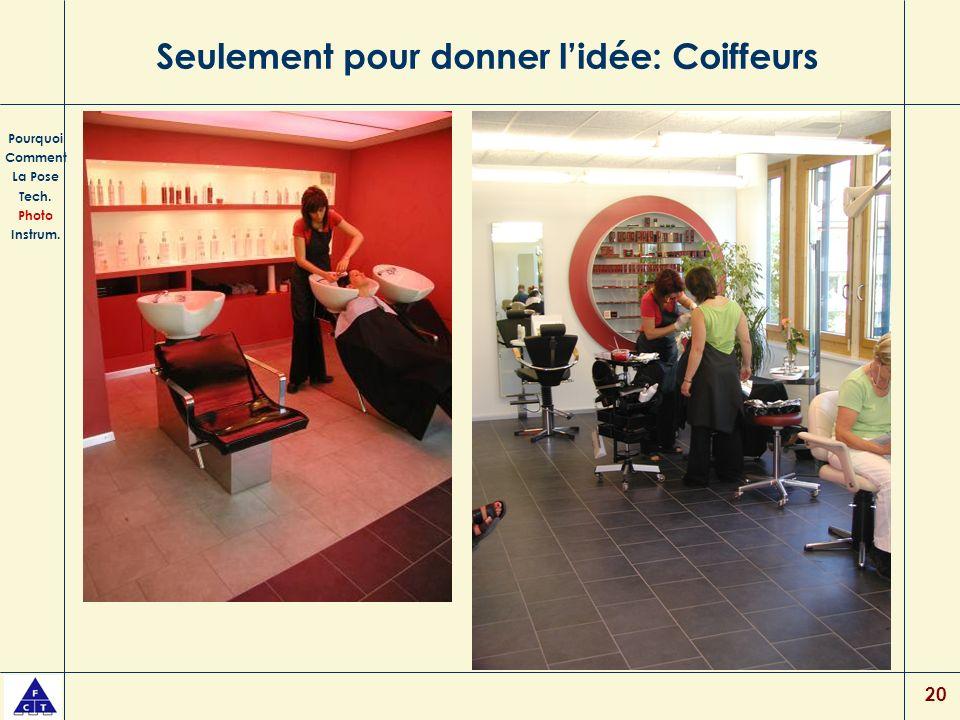 20 Seulement pour donner lidée: Coiffeurs Pourquoi Comment La Pose Tech. Photo Instrum.