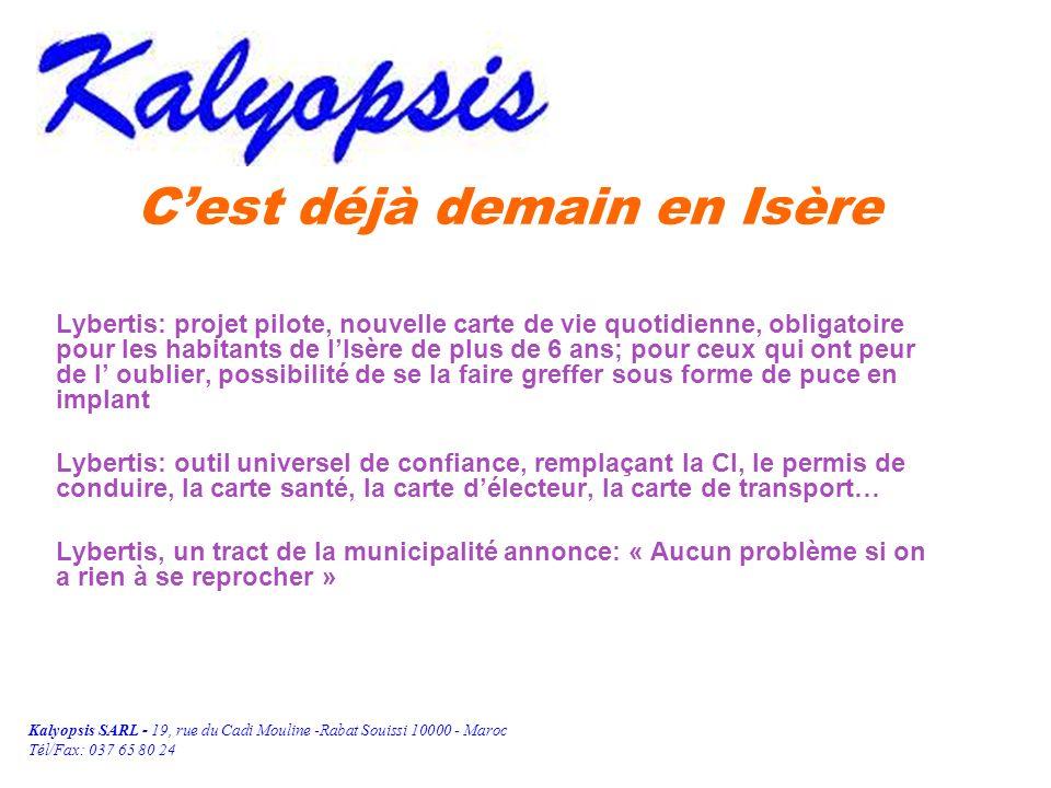 Kalyopsis SARL - 19, rue du Cadi Mouline -Rabat Souissi 10000 - Maroc Tél/Fax: 037 65 80 24 Cest déjà demain en Isère Lybertis: projet pilote, nouvell