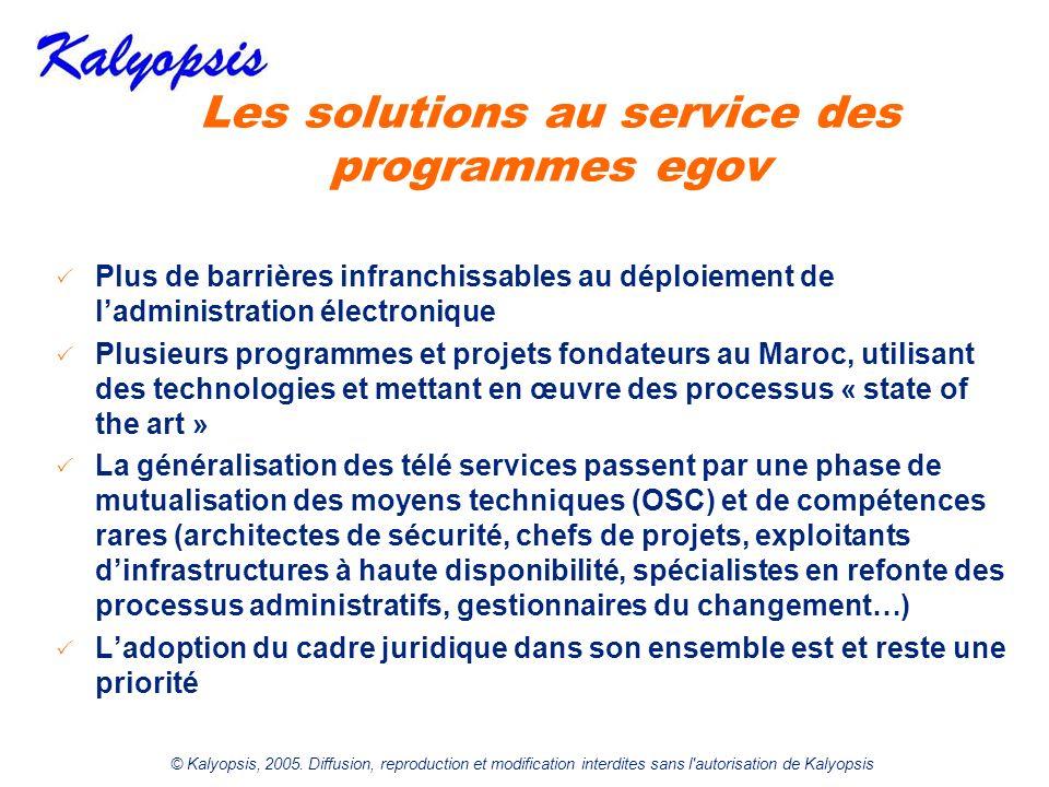 © Kalyopsis, 2005. Diffusion, reproduction et modification interdites sans l'autorisation de Kalyopsis Les solutions au service des programmes egov Pl