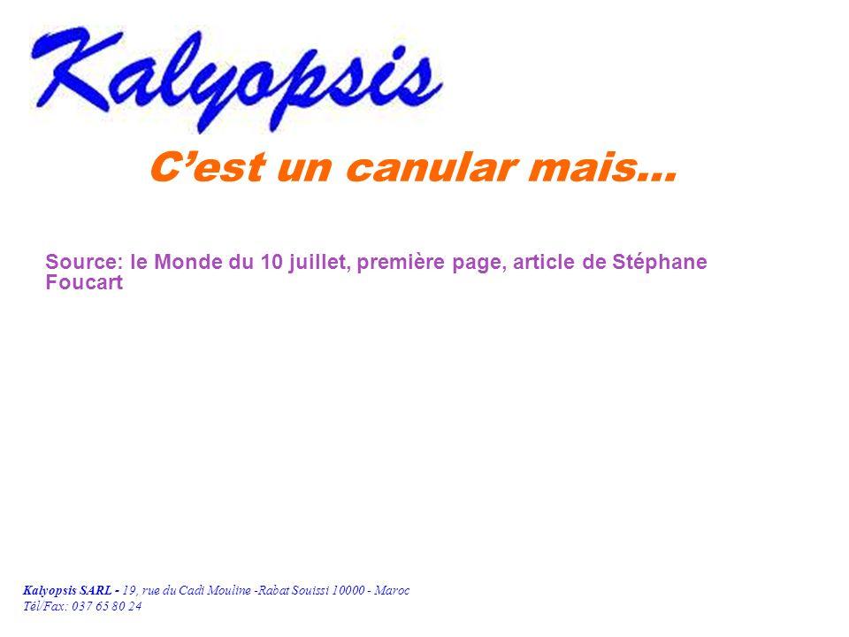 Kalyopsis SARL - 19, rue du Cadi Mouline -Rabat Souissi 10000 - Maroc Tél/Fax: 037 65 80 24 Cest un canular mais… Source: le Monde du 10 juillet, première page, article de Stéphane Foucart