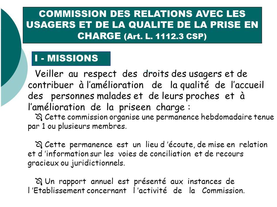 COMMISSION DES RELATIONS AVEC LES USAGERS ET DE LA QUALITE DE LA PRISE EN CHARGE (Art.