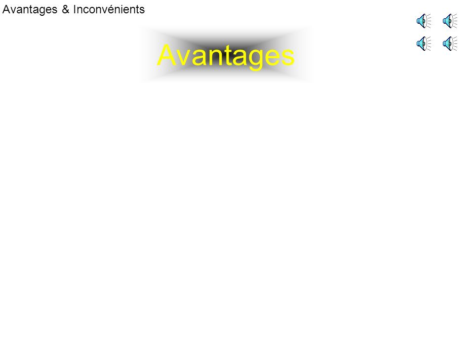 Avantages Avantages & Inconvénients