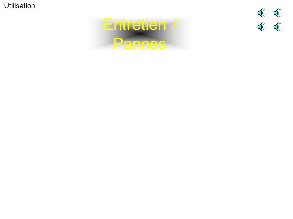 Entretien / Pannes Utilisation
