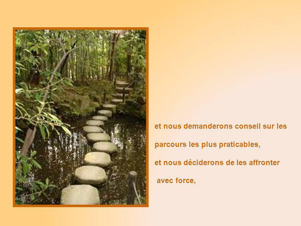 Les jours simprégneront de sagesse et nous saurons où mènent les sentiers de la vie,