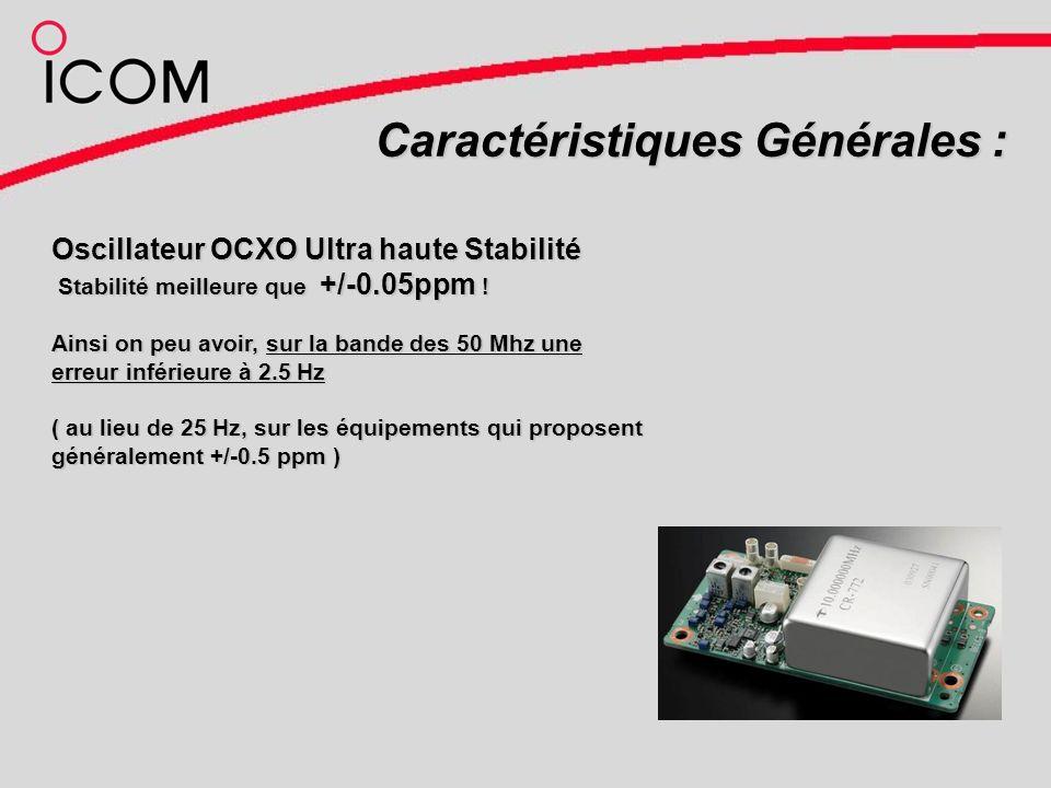 Caractéristiques Générales : Oscillateur OCXO Ultra haute Stabilité Stabilité meilleure que +/-0.05ppm .