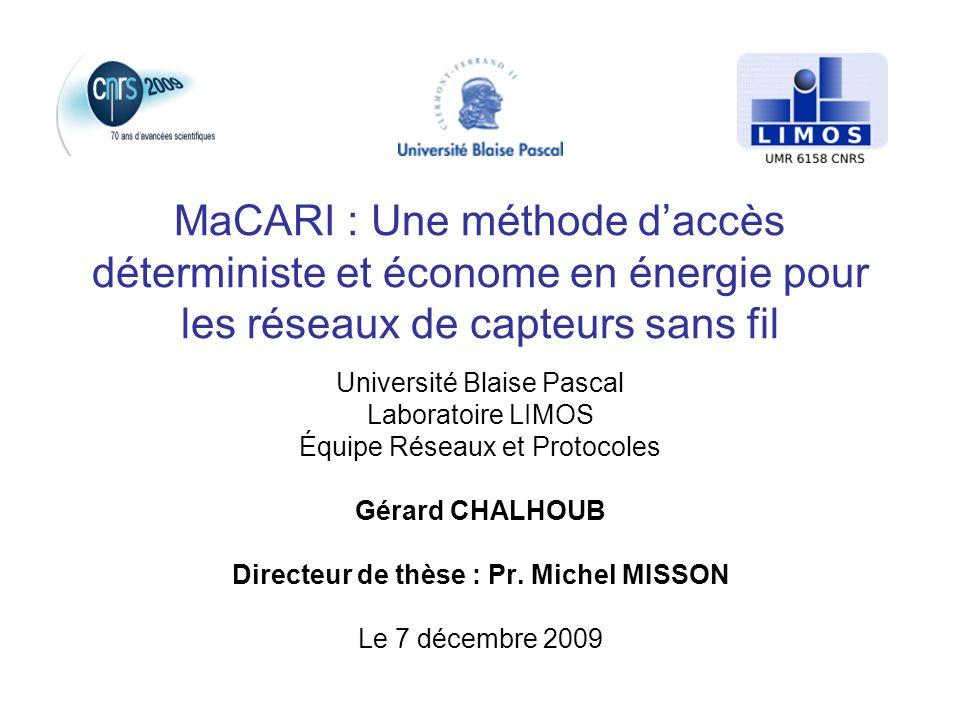 Gérard CHALHOUB2 Plan 1.Les réseaux de capteurs sans fil (RCSF) : –Définition des RCSF, –Contexte : projet OCARI, –Objectif de la thèse.