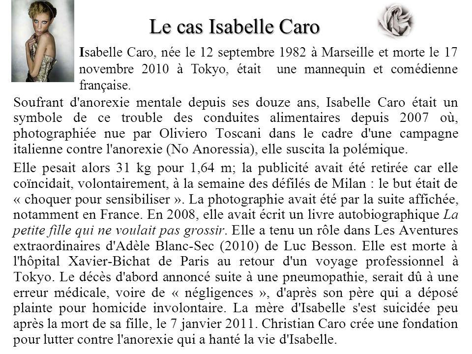 . Soufrant d'anorexie mentale depuis ses douze ans, Isabelle Caro était un symbole de ce trouble des conduites alimentaires depuis 2007 où, photograph
