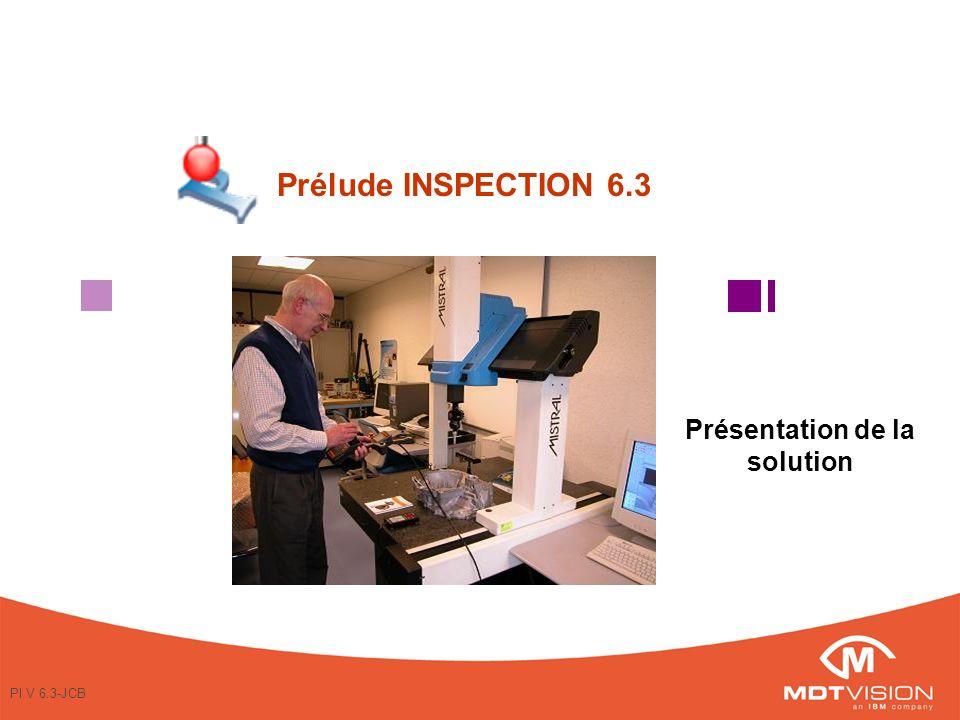 PI V 6.3-JCB Présentation de la solution Prélude INSPECTION 6.3