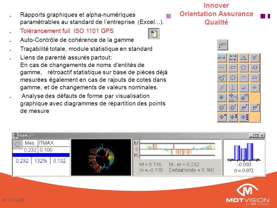 PI V6.3-JCB n Rapports graphiques et alpha-numériques paramétrables au standard de lentreprise (Excel...).