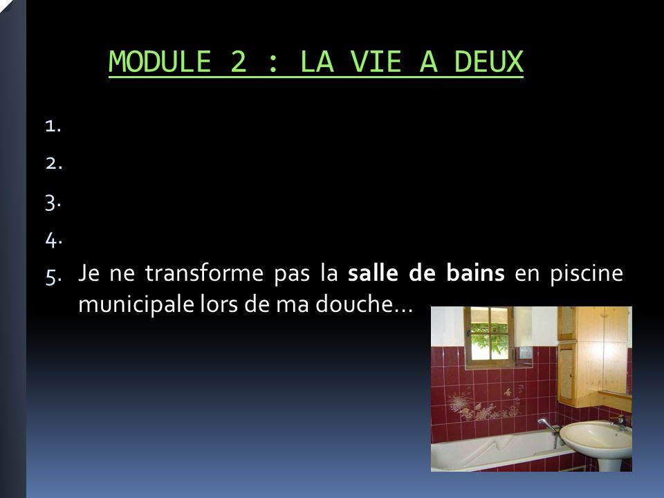 MODULE 2 : LA VIE A DEUX 1. 2. 3. 4. 5.