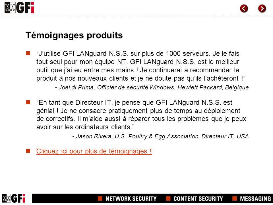 Témoignages produits Jutilise GFI LANguard N.S.S. sur plus de 1000 serveurs.