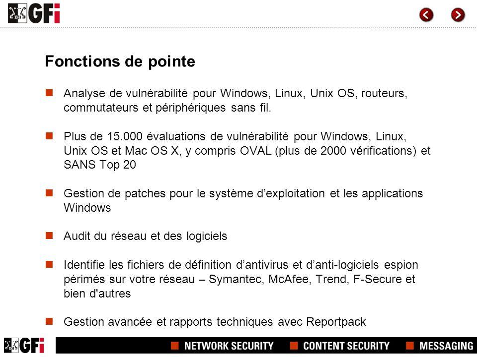 Fonctions de pointe Analyse de vulnérabilité pour Windows, Linux, Unix OS, routeurs, commutateurs et périphériques sans fil.