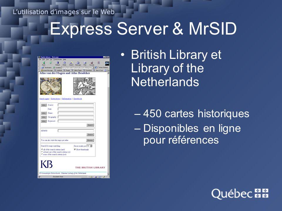 Express Server & MrSID British Library et Library of the Netherlands –450 cartes historiques –Disponibles en ligne pour références