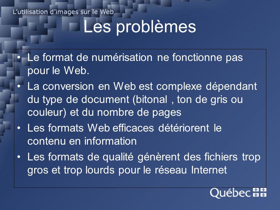 Les besoins Un format de fichiers conçu pour la diffusion.
